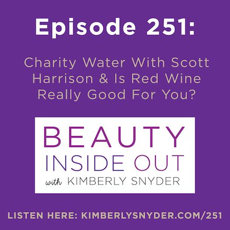 Charity Water With Scott Harrison & Is Red Wine Really Good For You?