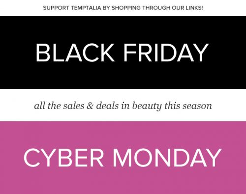 Black Friday & Cyber Monday Beauty Deals / Sales 2018