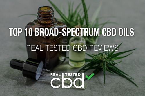Real Tested CBD Reviews: Our Top 10 Broad-Spectrum CBD Oils