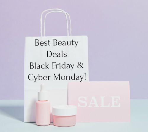 Best Beauty Deals for Black Friday - Cyber Monday 2020