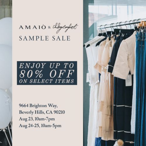 Amaiò, Gladys Tamez & Chelsey Comfort Sample Sale, August 23rd - 25th, Beverly Hills