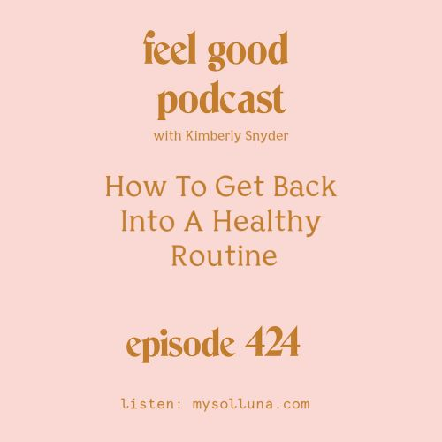 How To Get Back Into A Healthy Routine